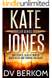 The Kate Jones Thriller Series #1: Bad Spirits, Dead of Winter, Death Rites, Touring for Death