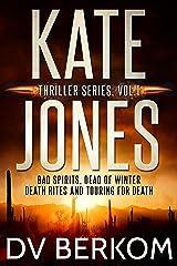 The Kate Jones Thriller Series, Vol. 1: Bad Spirits, Dead of Winter, Death Rites, Touring for Death (Kate Jones Thriller Box Set) Kindle Edition