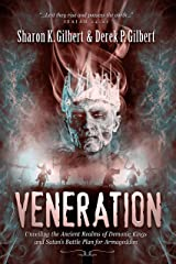 Veneration: Unveiling the Ancient Realms of Demonic Kings and Satan's Battle Plan for Armageddon Kindle Edition