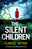 The Silent Children: A serial killer thriller with a twist (Detective Robyn Carter crime thriller series Book 4) (English Edition)
