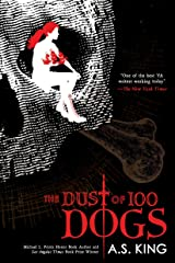The Dust of 100 Dogs Paperback