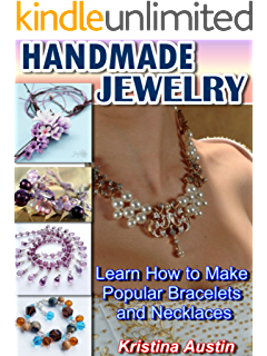 Handmade Jewelry Learn How To Make Popular Bracelets And Necklaces