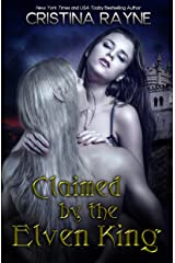 Claimed by the Elven King: The Complete Edition (Elven King Series Book 1) Kindle Edition