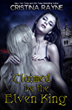 Claimed by the Elven King: The Complete Edition (Elven King Series Book 1) (English Edition)