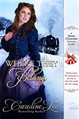 Where They Belong: A Sweet Cheyenne Christmas Story (The Sweet Cheyenne Quartet Book 6) Kindle Edition