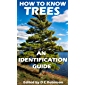 HOW TO KNOW TREES: AN IDENTIFICATION GUIDE