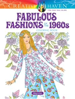 Creative Haven Fabulous Fashions Of The 1960s Coloring Book Adult