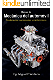 Manual de mecánica del automóvil: Fundamentos, componentes y mantenimiento (Spanish Edition)