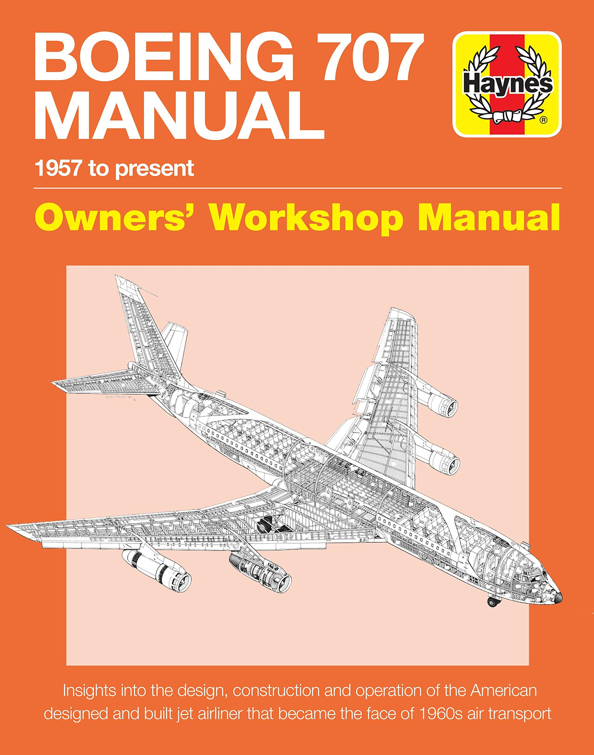 boeing 707 manual haynes manuals charles kennedy 9781785211362 rh amazon com Boeing 797 Boeing 777
