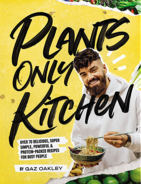 Frank Worthley Rimborso Gladys  Plants-Only Kitchen: Over 70 Delicious, Super-Simple, Powerful and  Protein-Packed Recipes for Busy People eBook: Oakley, Gaz, Turofsky, David:  Amazon.ca: Kindle Store