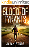 Blood Of Tyrants: Free State of Dodge Saga Book One