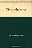 Cinco Mulheres (Portuguese Edition)