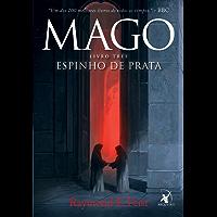 Mago, Espinho de Prata (A Saga do Mago Livro 3)