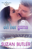 Off Her Game (Texas Highlanders Ice Hockey Book 1)