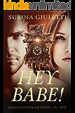 Hey Babe!: Irgendwann gehörst du mir
