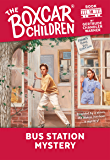 Bus Station Mystery (The Boxcar Children Mysteries Book 18)