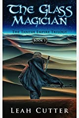 The Glass Magician (The Tanesh Empire Trilogy Book 1) Kindle Edition