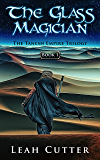 The Glass Magician (The Tanesh Empire Trilogy Book 1)