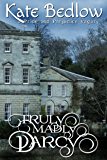 Truly Madly Darcy (A Pride and Prejudice Vagary)