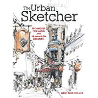 The Urban Sketcher: Techniques for Seeing and Drawing