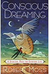 Conscious Dreaming: A Spiritual Path for Everyday Life Paperback