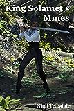 King Solamet's Mines (Unobtainium Book 2)