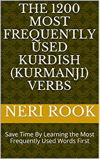 The 1200 Most Frequently Used Kurdish (Kurmanji) Verbs: Save Time By Learning the
