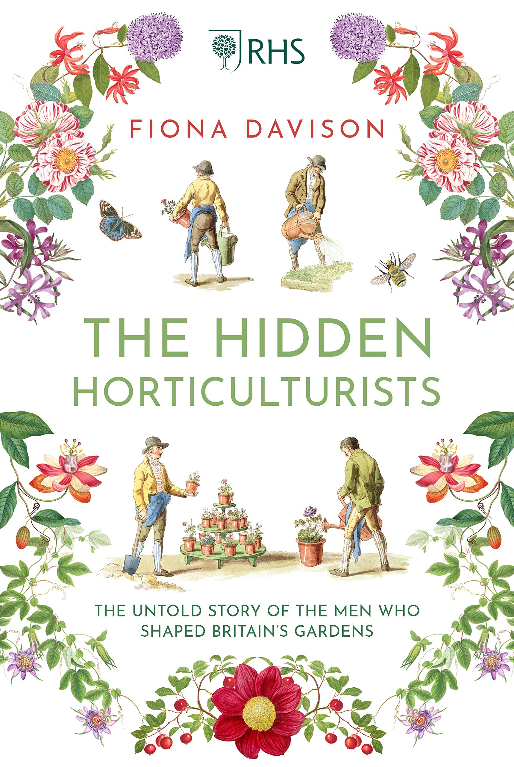The Hidden Horticulturists: The Untold Story of the Men who