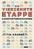 Die vierzehnte Etappe: Radsportgeschichten