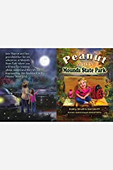 Peanut Visits Mounds State Park (Peanut Adventure Series Book 1) Kindle Edition