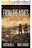 From the Ashes: Book 7 in the Thrilling Post-Apocalyptic Survival Series: (Heaven's Fist - Book 7)
