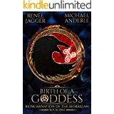 Birth of a Goddess (Reincarnation of the Morrigan Book 1)