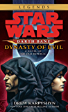 Dynasty of Evil: Star Wars Legends (Darth Bane): A Novel of the Old Republic (Star Wars - Darth Bane Trilogy Book 3)