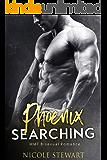 Phoenix Searching: MMF Bisexual Romance