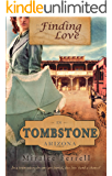 Finding Love in Tombstone Arizona: Book 2--Old West Romance (Women of the West)