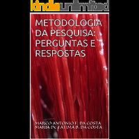 METODOLOGIA DA PESQUISA: PERGUNTAS E RESPOSTAS