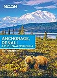 Moon Anchorage, Denali & the Kenai Peninsula (Moon Handbooks)