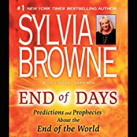 End of Days: What You Need to Know Now About the End of the World