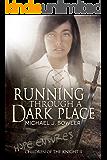 Running Through A Dark Place (Children of the Knight Book 2)