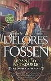 Branded as Trouble: A Western Romance Novel (A Wrangler's Creek Novel)