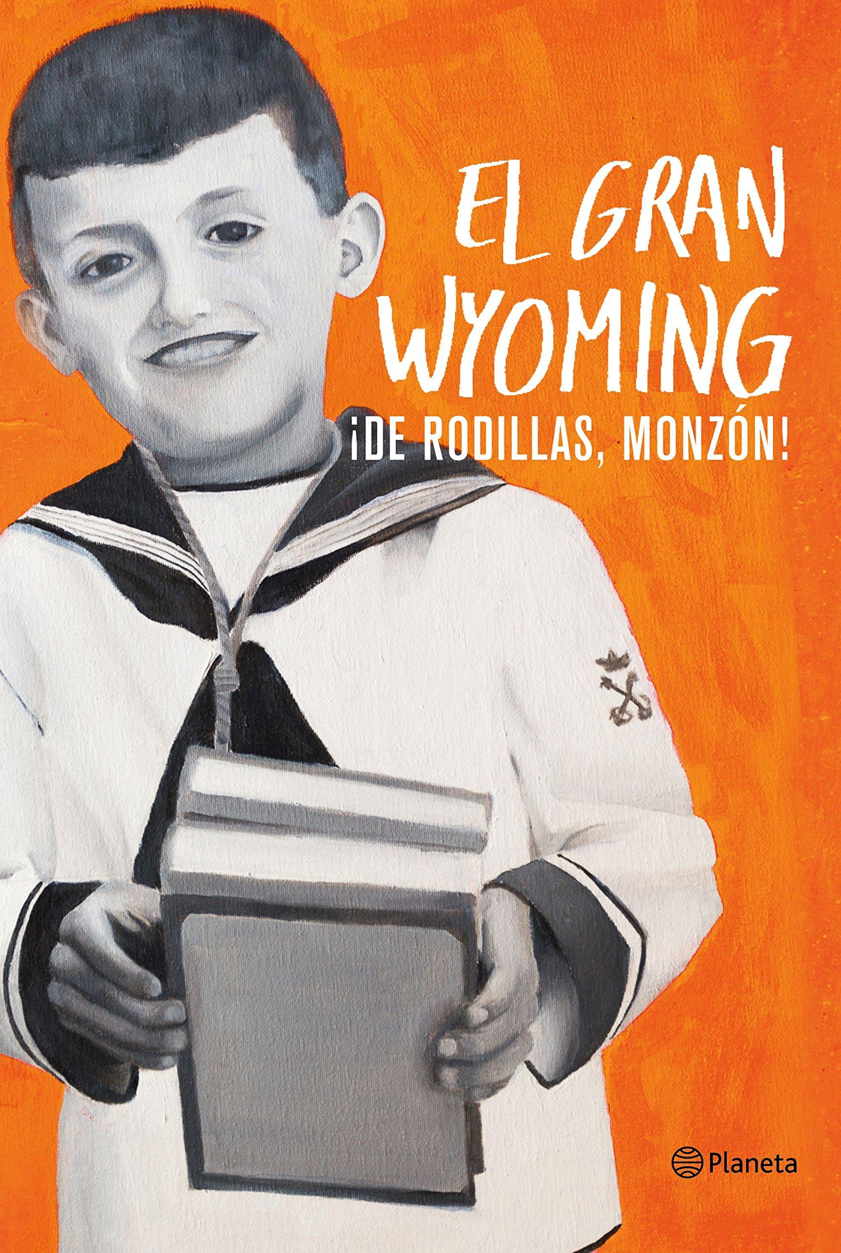 De rodillas, Monzón! (No Ficción): Amazon.es: El Gran Wyoming: Libros