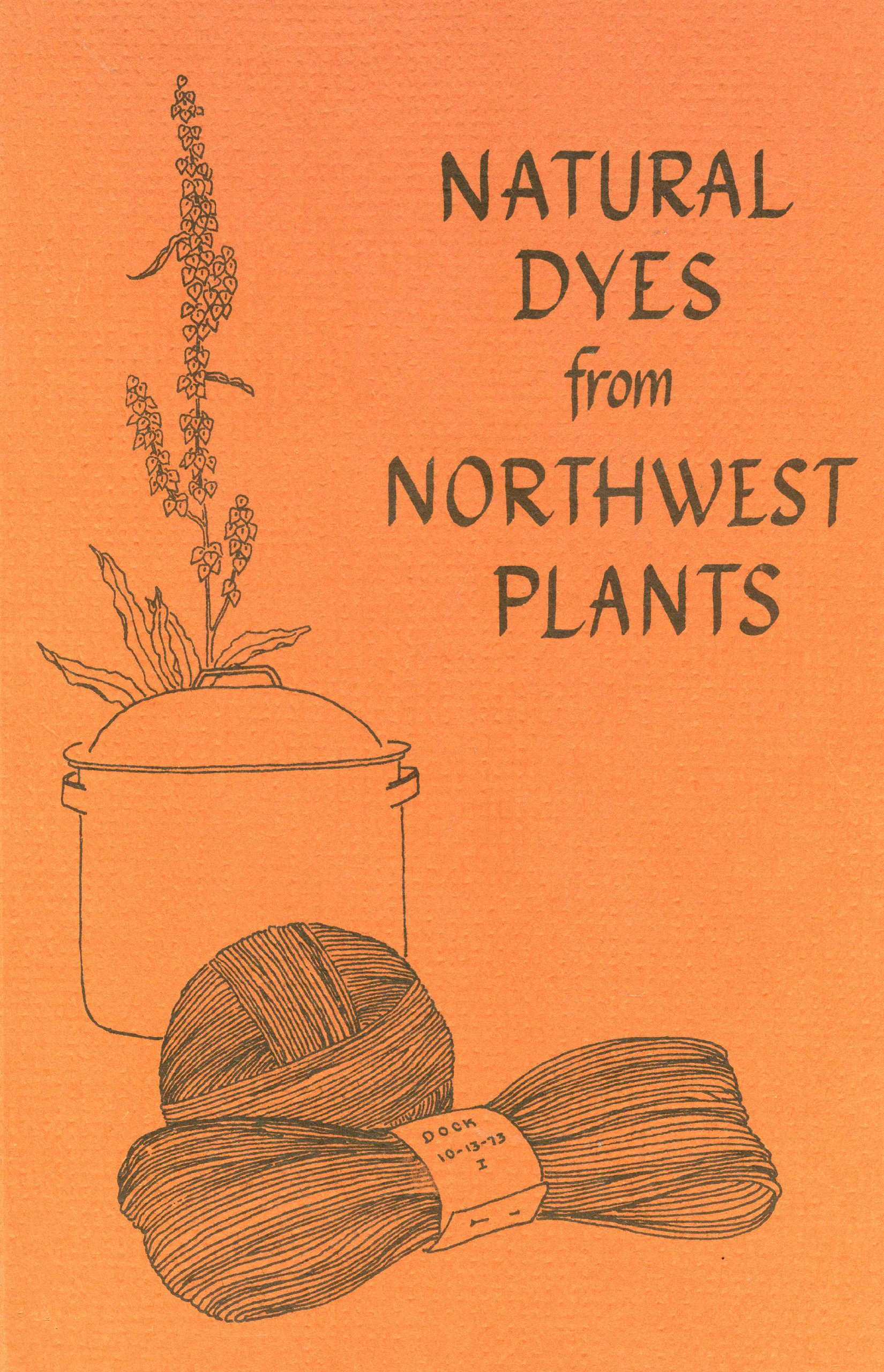 Natural Dyes from Northwest Plants, Green, Judy