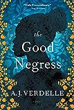 The Good Negress: A Novel