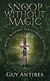 A Snoop Without Magic (Magic Missing Book 5)
