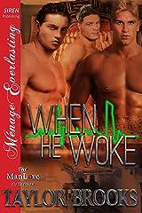 When He Woke (Siren Publishing Menage Everlasting ManLove) Kindle Edition