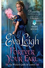 Forever Your Earl: The Wicked Quills of London Kindle Edition