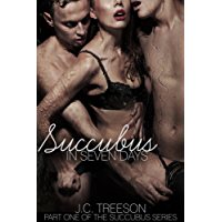 Succubus in Seven Days (Succubus Series Book 1) (English Edition)