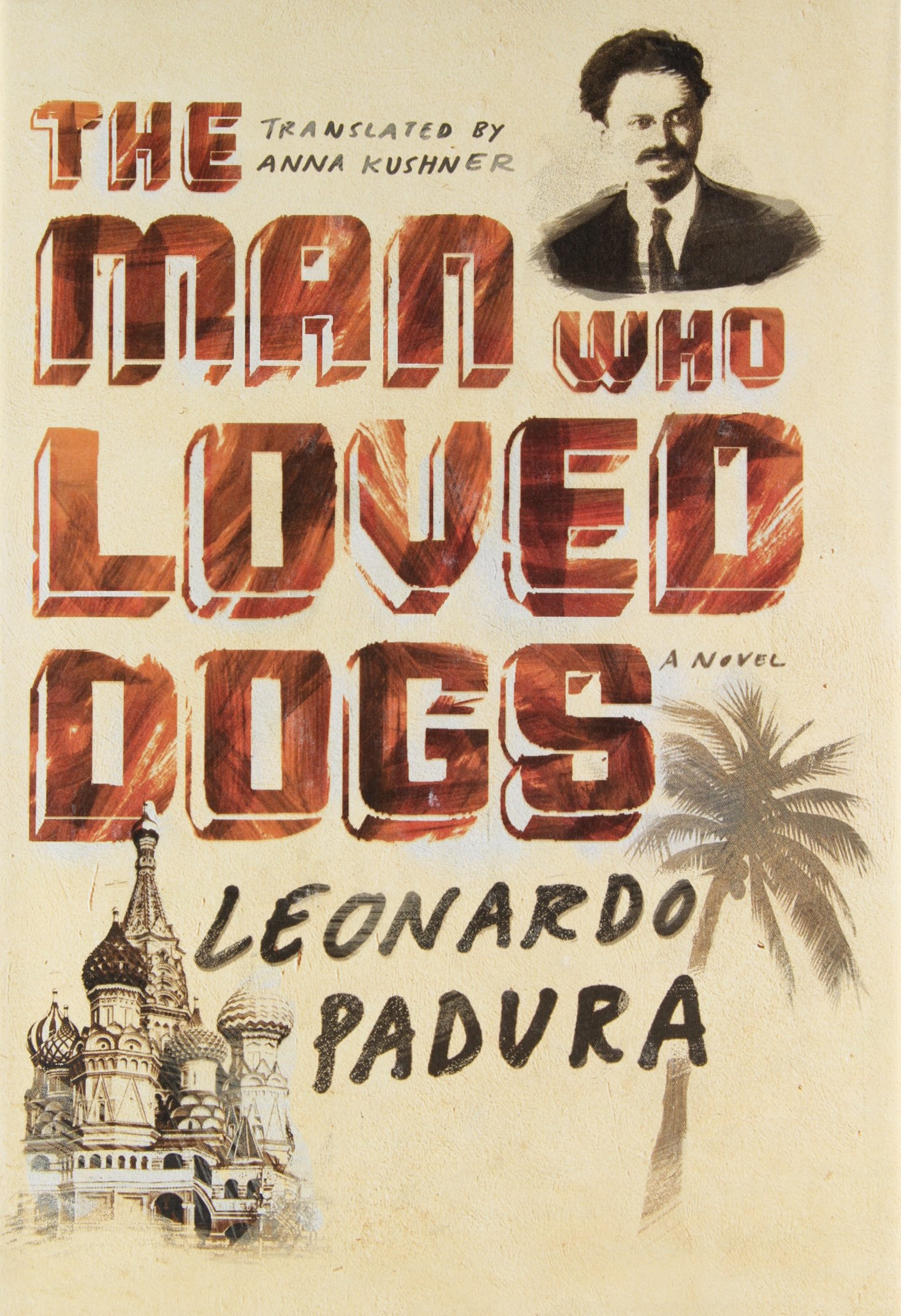 The Man Who Loved Dogs: A Novel pdf