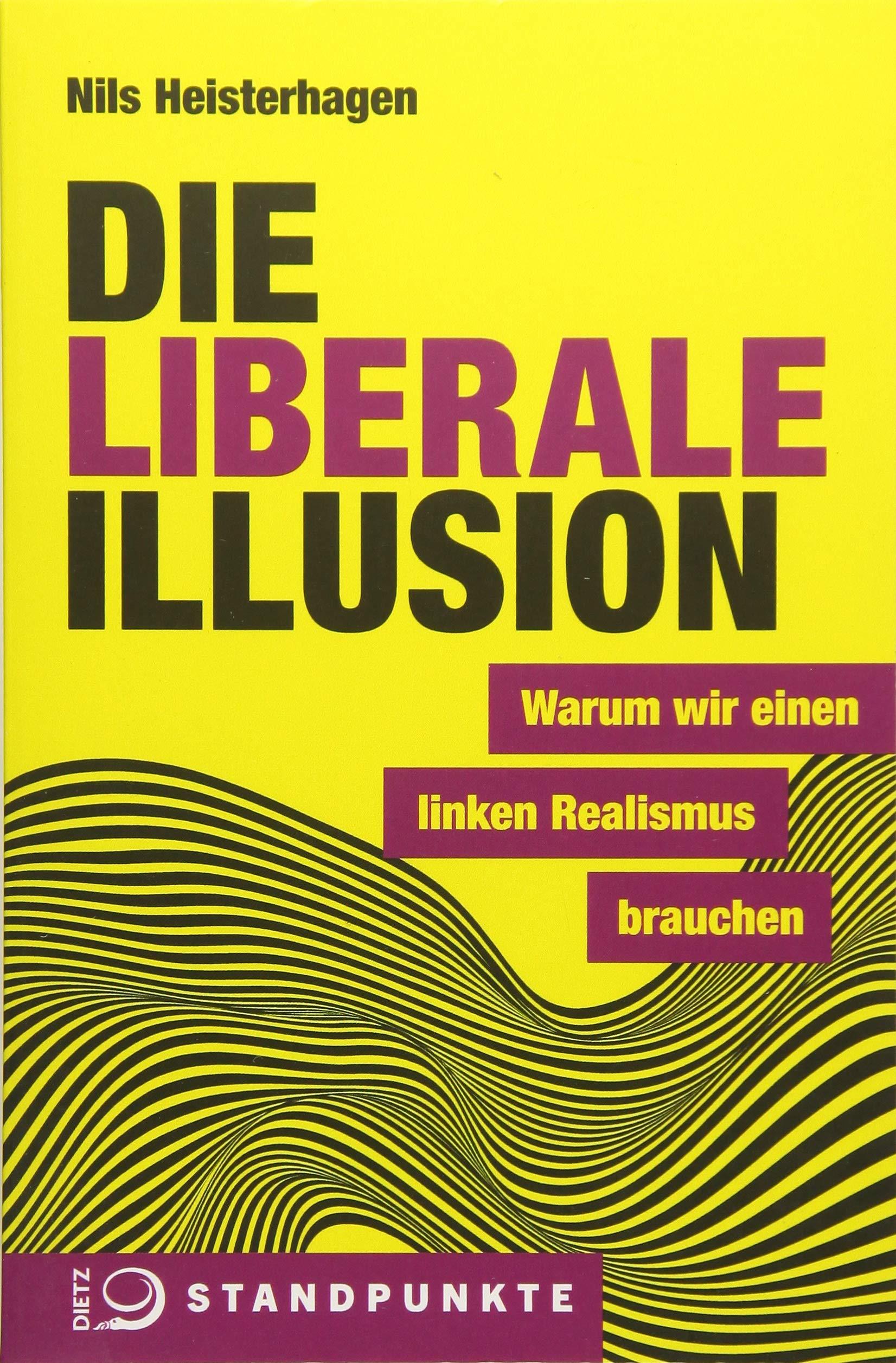 die-liberale-illusion-warum-wir-einen-linken-realismus-brauchen