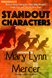 Standout Characters: How to Write Characters Who Make Readers Laugh, Cry, and Turn the Next Page (English Edition)